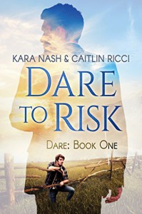 Dare to Risk - Kara Nash, Caitlin Ricci