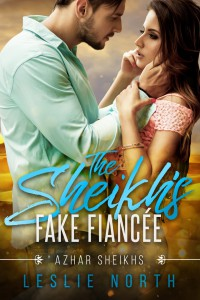The Sheikh's Fake Fiancée - Leslie North