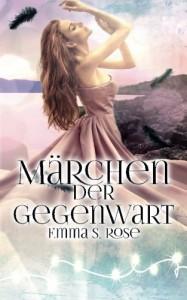 Märchen der Gegenwart (1) - Emma S. Rose