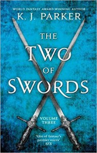The Two of Swords: Volume Three - Philip M. Parker, K.J. Parker