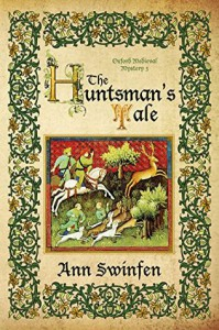 The Huntsman's Tale (Oxford Medieval Mysteries) (Volume 3) - Ann Swinfen