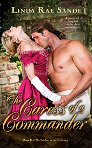 The Caress of a Commander (The Brothers of the Aristocracy Book 2) - Linda Rae Sande