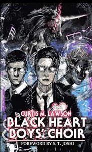 Black Heart Boys' Choir - Curtis M. Lawson, Luke Spooner, S.T. Joshi