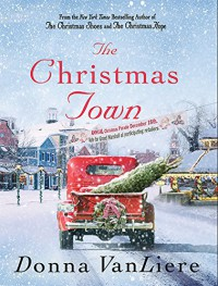 The Christmas Town - Donna VanLiere