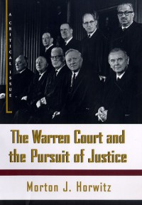 The Warren Court and the Pursuit of Justice: A Critical Issue - Morton J. Horwitz
