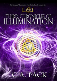 Third Chronicles of Illumination: The Library of Illumination-Book Eight - C. A. Pack