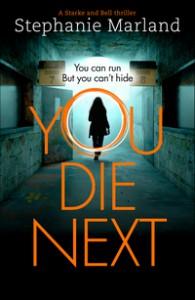 You Die Next (Starke & Bell #2) - Stephanie Marland