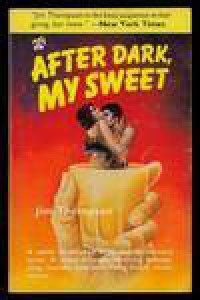 After Dark, My Sweet - Jim Thompson