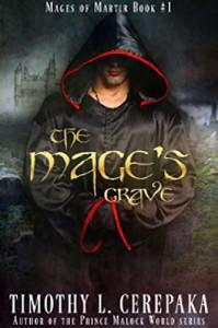 The Mage's Grave: Mages of Martir Book #1 - Timothy L. Cerepaka, Elaina Lee