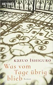 Was vom Tage übrig blieb: Roman - Kazuo Ishiguro, Hermann Stiehl