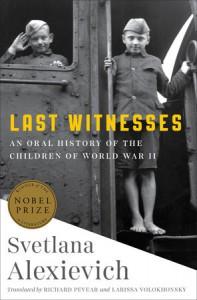 Last Witnesses - Svetlana Alexievich