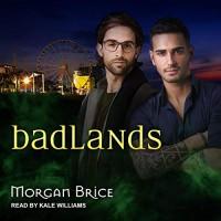 Badlands (Badlands #1) - Unabridged - Morgan Brice, Gail Z. Martin, Kale Williams