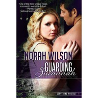 Guarding Suzannah (Serve and Protect, #1) - Norah Wilson