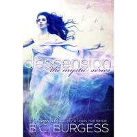 Descension (Mystic, #1) - B.C. Burgess