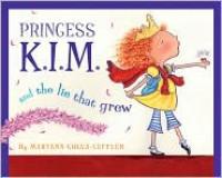 Princess K.I.M. and the Lie That Grew - Maryann Cocca-Leffler