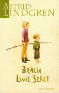 Bracia Lwie Serce - Astrid Lindgren