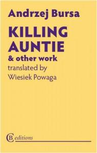 Killing Auntie and Other Work - Andrzej Bursa