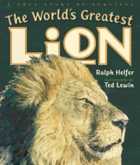 The World's Greatest Lion - Ralph Helfer, Ted Lewin