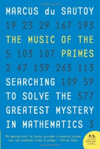 The Music of the Primes: Searching to Solve the Greatest Mystery in Mathematics - Marcus du Sautoy