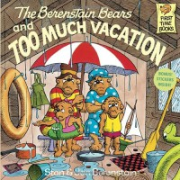 The Berenstain Bears and Too Much Vacation - 'Stan Berenstain',  'Jan Berenstain'