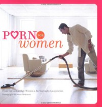 Porn for Women - Cambridge Women's Pornography Cooperative, Susan Anderson