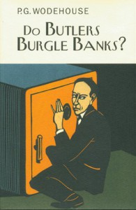 Do Butlers Burgle Banks? - P.G. Wodehouse