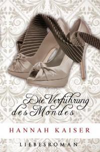 Die Verführung des Mondes (German Edition) - Hannah Kaiser