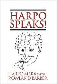 Harpo Speaks! - Rowland Barber, Harpo Marx