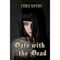 Date with the Dead (Ripsters, #1) - Chris  Myers