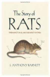 The Story of Rats: Their Impact on Us, and Our Impact on Them - S. Anthony Barnett