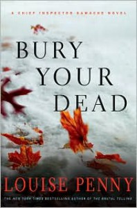 Bury Your Dead (Armand Gamache Series #6) -