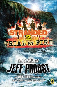Trial by Fire - Jeff Probst, Chris Tebbetts