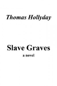 Slave Graves - Thomas Hollyday