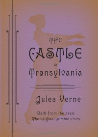 The Castle in Transylvania - Jules Verne, Charlotte Mandell