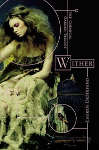 Wither (The Chemical Garden Trilogy) - Lauren DeStefano