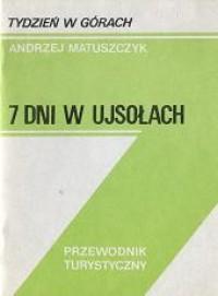 7 dni w Ujsołach - Andrzej Matuszczyk