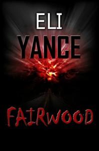 Fairwood (a suspense mystery thriller) - Eli Yance