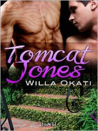 Tomcat Jones - Willa Okati