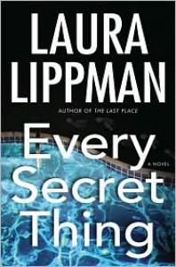Every Secret Thing - Laura Lippman