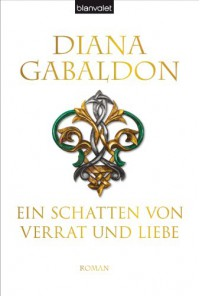 Ein Schatten von Verrat und Liebe (Outlander, #8) - Diana Gabaldon