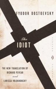 The Idiot - Fyodor Dostoyevsky, Larissa Volokhonsky, Richard Pevear