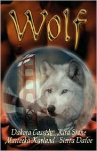Wolf - Dakota Cassidy, Kira Stone, Marteeka Karland, Sierra Dafoe