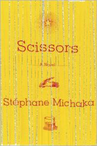 Scissors: A Novel - Stephane Michaka