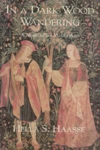 In a Dark Wood Wandering - Hella S. Haasse, Anita Miller