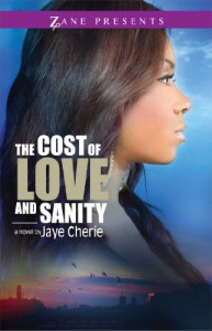 The Cost of Love and Sanity (Zane Presents) - Jaye Cherie