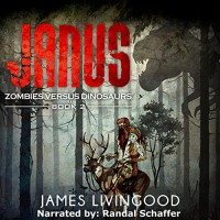 Janus: Zombies Versus Dinosaurs, Book 2 - James Livingood, Randal Schaffer, Paperbackward