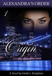 Origin - Emilia I.  Rutigliano, Kim's Editing Services, Luybina Hristemova