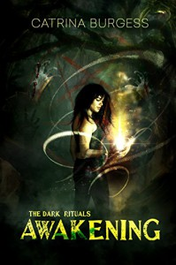 Awakening (The Dark Rituals Book 1) - Catrina Burgess