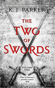 The Two of Swords: Volume Two - K.J. Parker