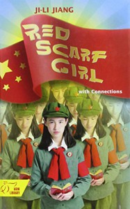Red Scarf Girl: with Connections- a Memoir of the Cultural Revolution - Ji-li Jiang